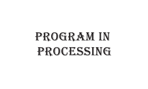 Program in Processing CS111