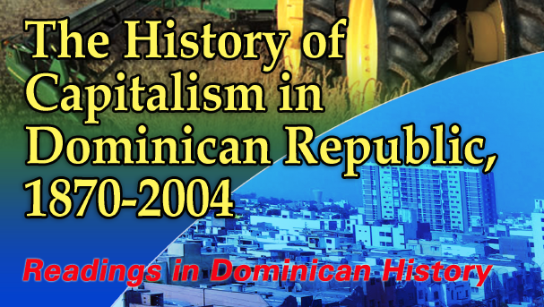 The History of Capitalism in the Dominican Republic HCDC01