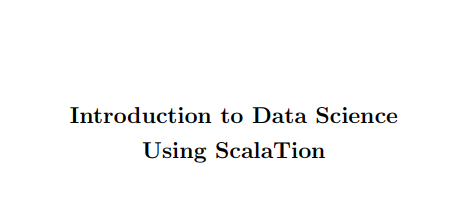 Introduction to Data Science Using ScalaTion IDSUS01